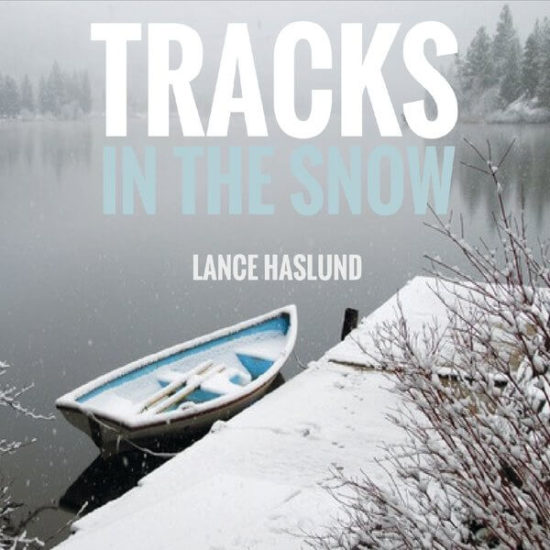 Tracks in the Snow (Lance Haslund)